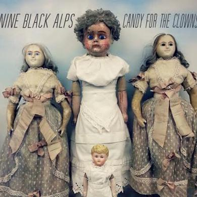 Nine Black Alps CANDY FOR THE CLOWNS Vinyl Record