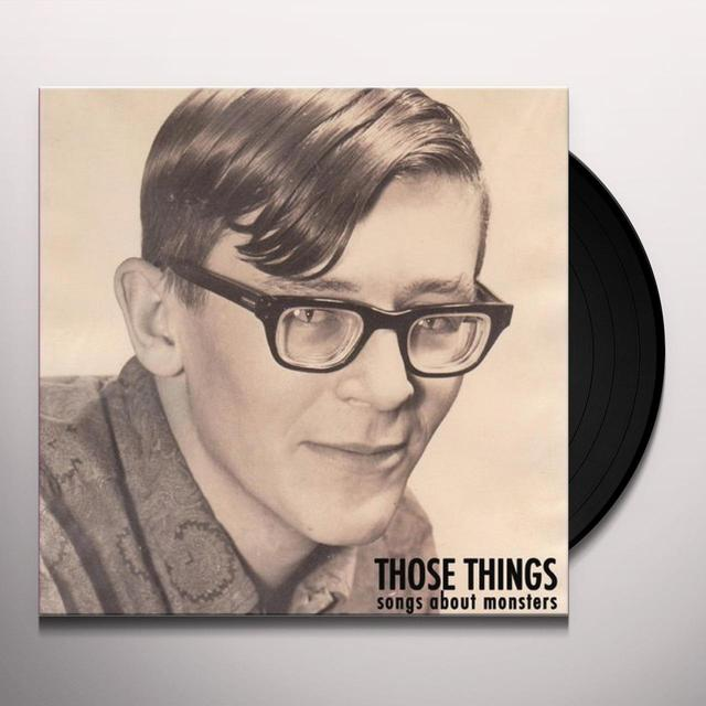 Those Things SONGS ABOUT MONSTERS Vinyl Record