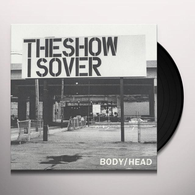 BODY / HEAD SHOW IS OVER / THE CANYON Vinyl Record