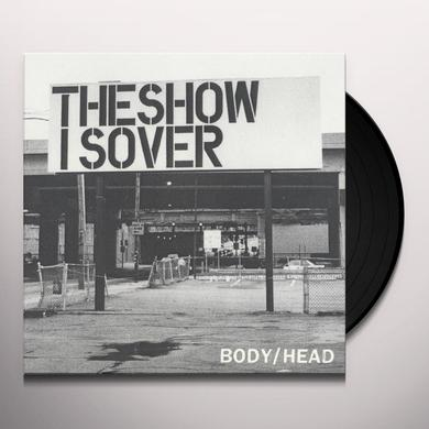 Body/Head SHOW IS OVER / THE CANYON Vinyl Record