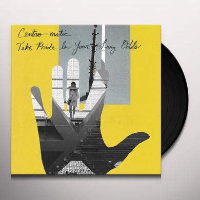 Centro-Matic TAKE PRIDE IN YOUR LONG ODDS Vinyl Record