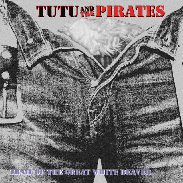 Tutu & The Pirates TRAIL OF THE GREAT WHITE BEAVER Vinyl Record