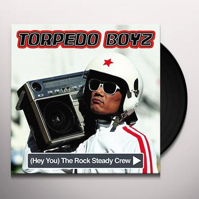 Torpedo Boyz (HEY YOU) THE ROCK STEADY CREW Vinyl Record - UK Import