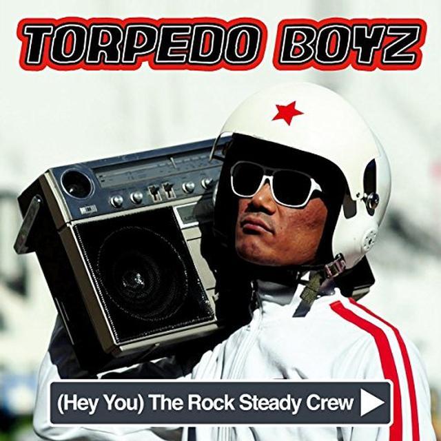 Torpedo Boyz (HEY YOU) THE ROCK STEADY CREW Vinyl Record - UK Import