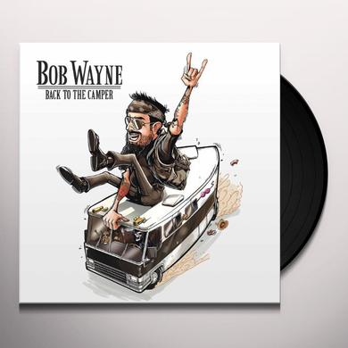 Bob Wayne BACK TO THE CAMPER Vinyl Record - UK Import