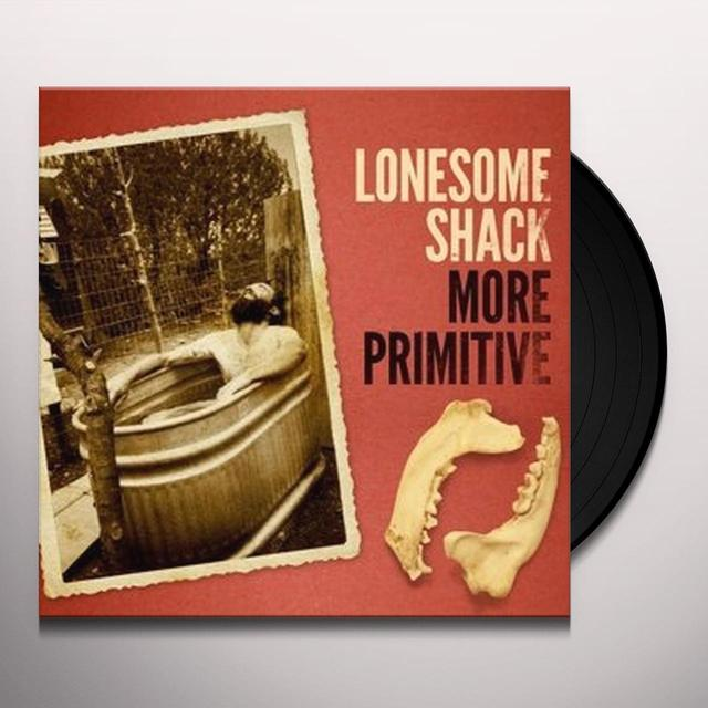 Lonesome Shack MORE PRIMITIVE Vinyl Record