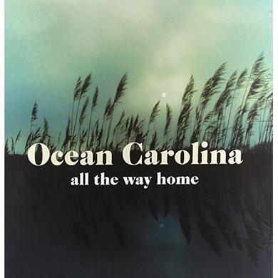 OCEAN CAROLINA ALL THE WAY HOME Vinyl Record