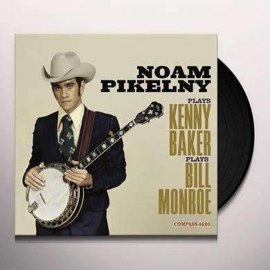 NOAM PIKELNY PLAYS KENNY BAKER PLAYS BILL MONROE Vinyl Record