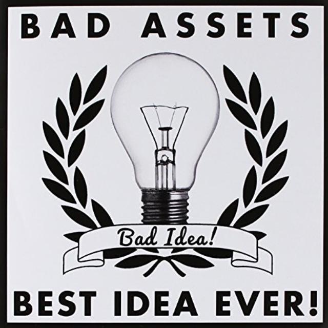 Bad Assets