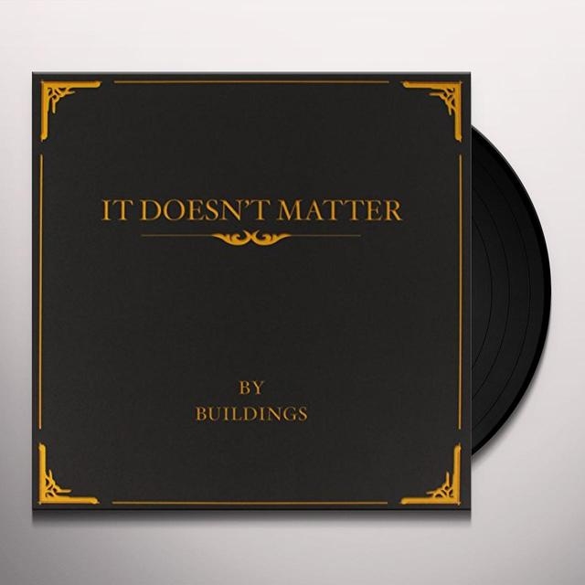 Buildings IT DOESN'T MATTER Vinyl Record