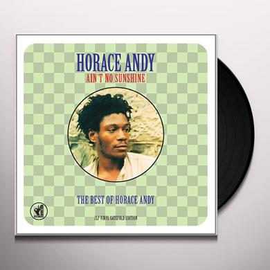 Horace Andy AIN T NO SUNSHINE: BEST OF Vinyl Record