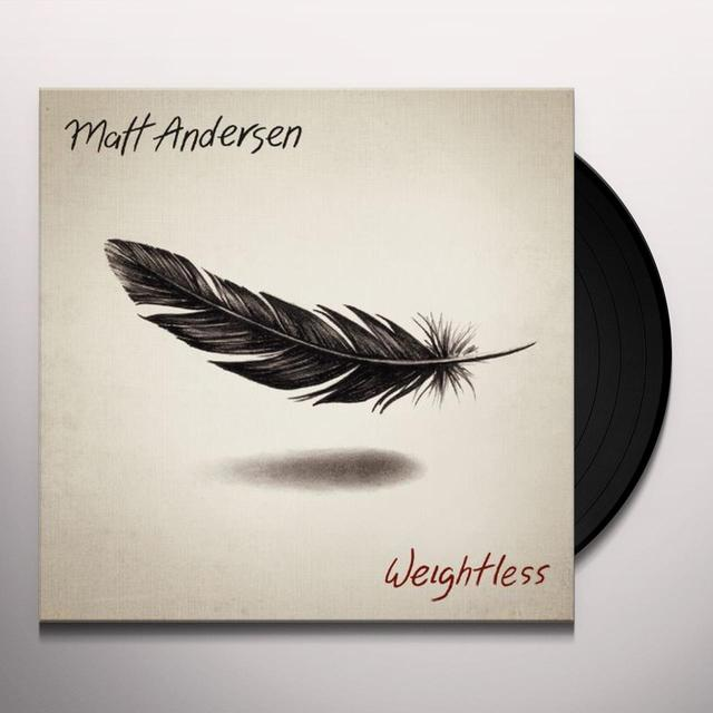 Matt Andersen WEIGHTLESS (GER) Vinyl Record