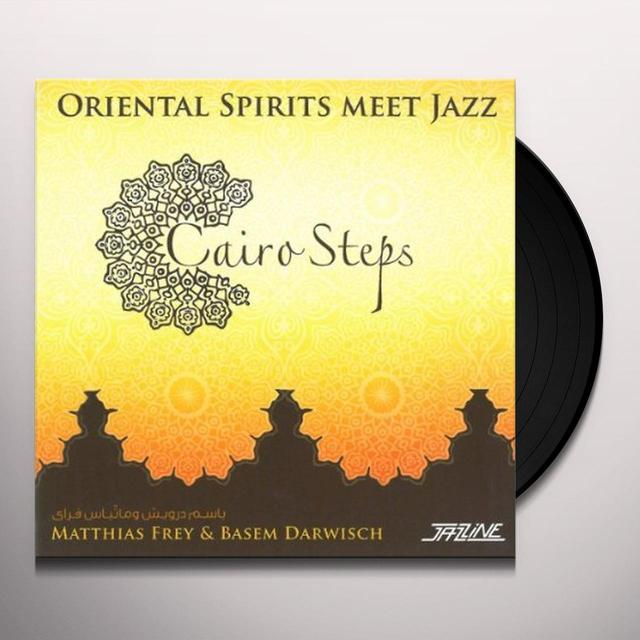 Matthias Frey CAIRO STEPS: ORIENTAL SPIRITS MEET JAZZ Vinyl Record