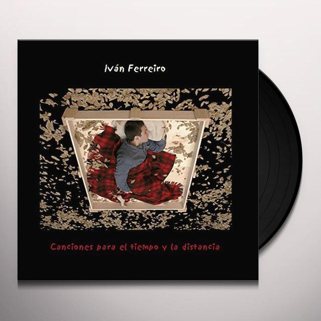 Ivan Ferreiro CANCIONES PARA EL TIEMPO Y LA DISTANCIA Vinyl Record