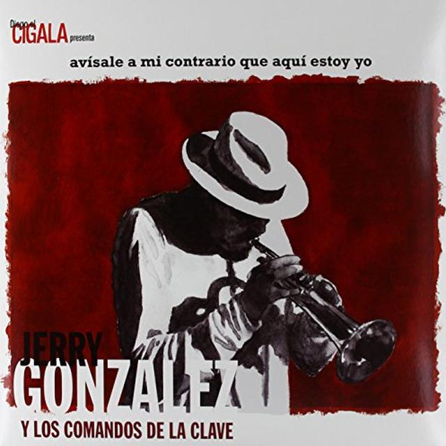 Jerry Gonzalez AVISALE A MI CONTRARIO QUE AQUI ESTOY YO Vinyl Record - Spain Release