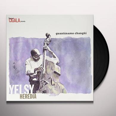 Yelsy Heredia GUANTANAMO CHANGUI Vinyl Record