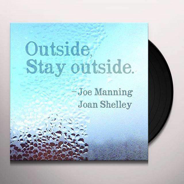 Joe Manning / Joan Shelley OUTSIDE STAY OUTSIDE Vinyl Record