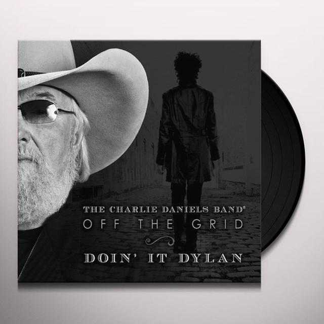 Charlie Daniels Band OFF THE GRID: DOIN IT DYLAN Vinyl Record