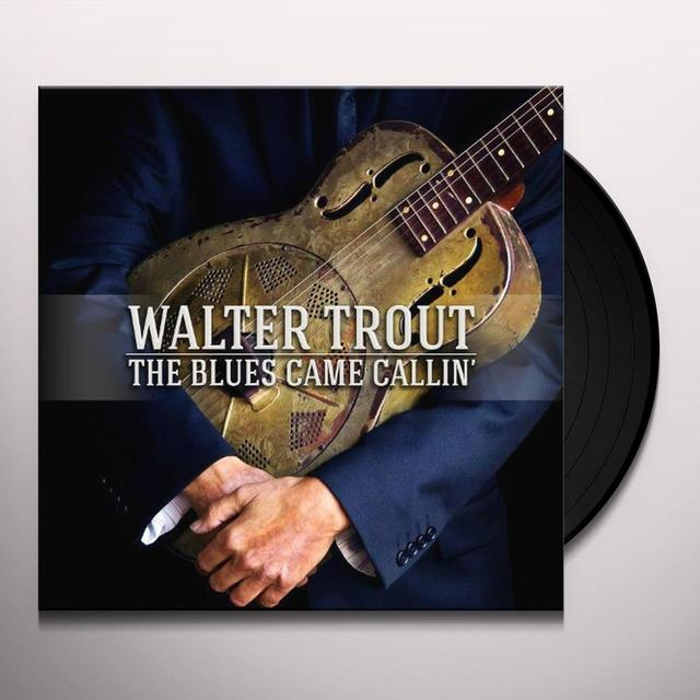 Walter Trout BLUES CAME CALLIN Vinyl Record