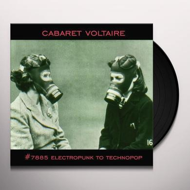 Cabaret Voltaire #7885 (ELECTROPUNK TO TECHNOPOP 1978-1985) Vinyl Record
