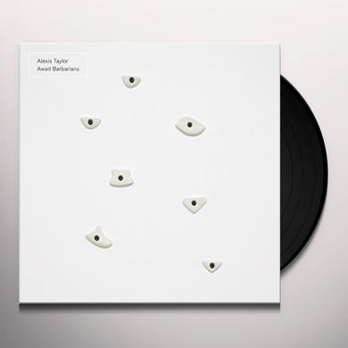 Alexis Taylor AWAIT BARBARIANS Vinyl Record