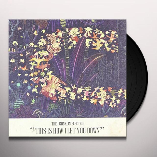 Franklin Electric THIS IS HOW I LET YOU DOWN Vinyl Record - Canada Release