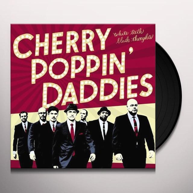 Cherry Poppin Dandies WHITE TEETH BLACK THOUGHTS Vinyl Record - UK Import