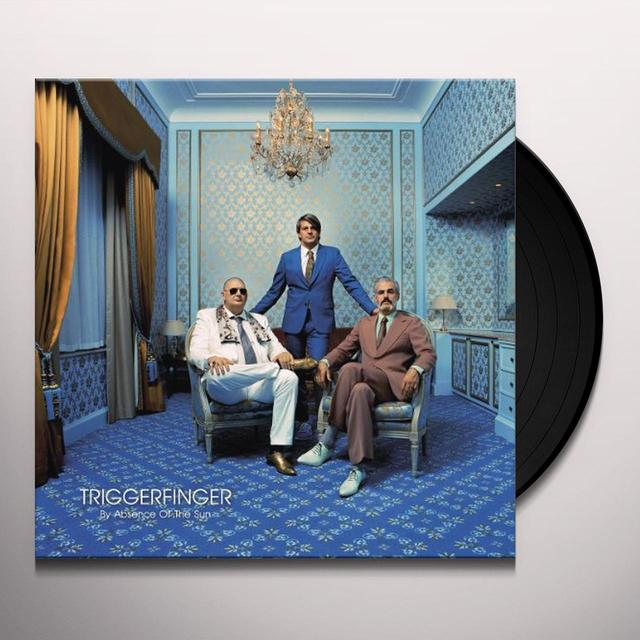 Triggerfinger BY ABSENCE OF THE SUN (GER) Vinyl Record