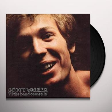 Scott Walker TIL THE BAND COMES IN Vinyl Record - Asia Import