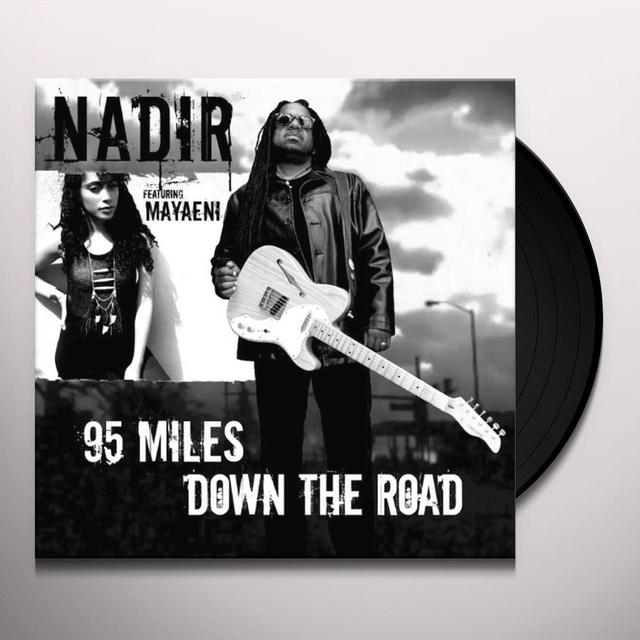 Nadir 95 MILES DOWN THE ROAD Vinyl Record