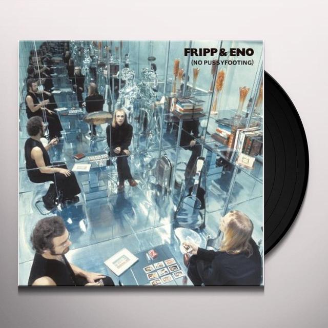 Fripp & Eno NO PUSSYFOOTING Vinyl Record