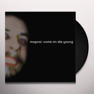 Mogwai COME ON DIE YOUNG Vinyl Record - Deluxe Edition