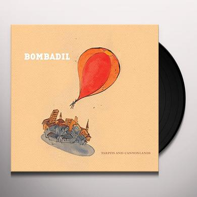 Bombadil TARPITS AND CANYONLANDS Vinyl Record