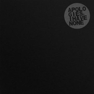 Apologies I Have None BLACK EVERYTHING Vinyl Record