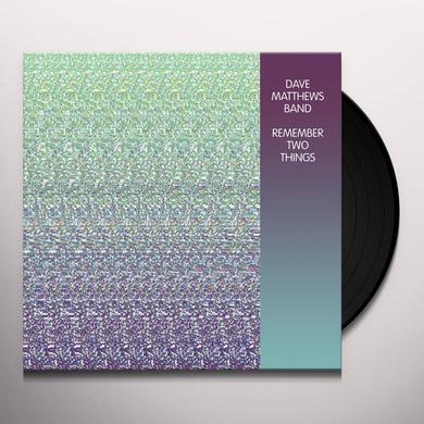 Dave Matthews REMEMBER TWO THINGS (BONUS TRACKS)  (DLI) Vinyl Record - 180 Gram Pressing