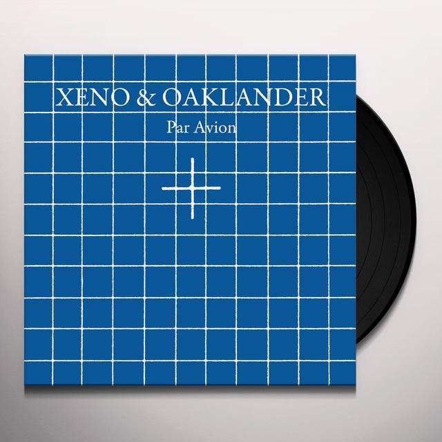 Xeno & Oaklander PAR AVION Vinyl Record