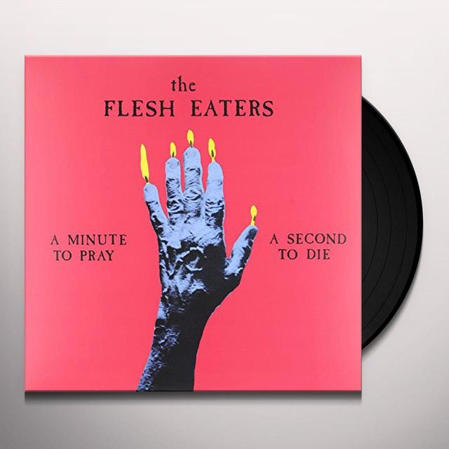 Flesh Eaters MINUTE TO PRAY A SECOND TO DIE Vinyl Record