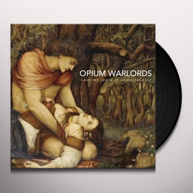 Opium Warlords TASTE MY SWORD OF UNDERSTANDING BLACK VINYL Vinyl Record