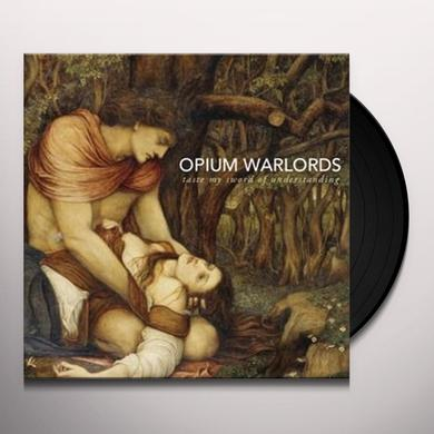 Opium Warlords TASTE MY SWORD OF UNDERSTANDING BLACK VINYL Vinyl Record - UK Import