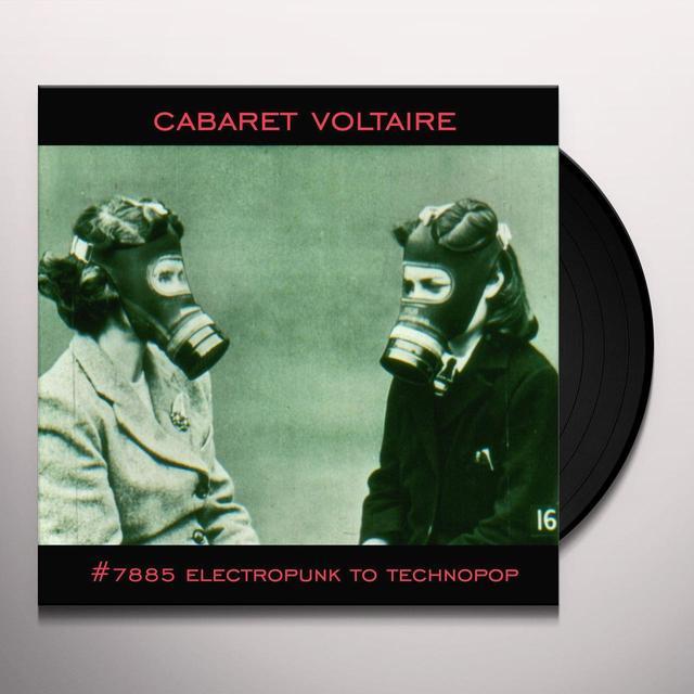 Cabaret Voltaire NO. 7885 (ELECTROPUNK TO TECHNOPOP 1978-85) Vinyl Record