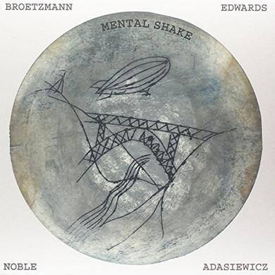 Brotzmann / Adasiewicz / Edwards / Noble MENTAL SHAKE Vinyl Record