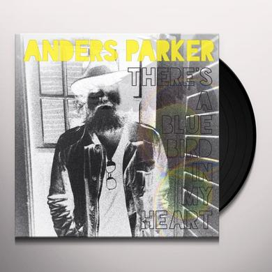 Anders Parker THERE'S A BLUE BIRD IN MY HEART Vinyl Record - Digital Download Included