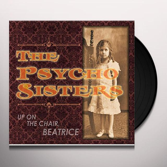 Psycho Sisters UP ON THE CHAIR BEATRICE Vinyl Record