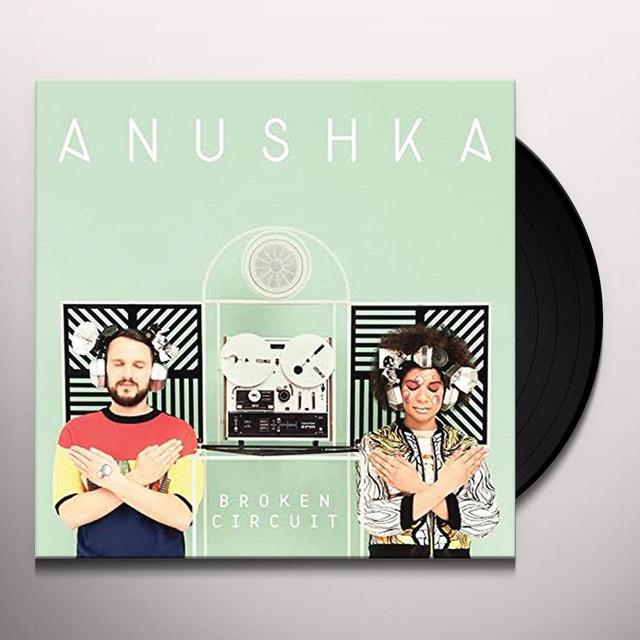 Anushka BROKEN CIRCUIT Vinyl Record - UK Import