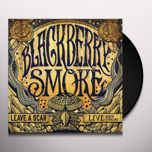 Blackberry Smoke LEAVE A SCAR LIVE IN NORTH CAROLINA Vinyl Record - UK Import
