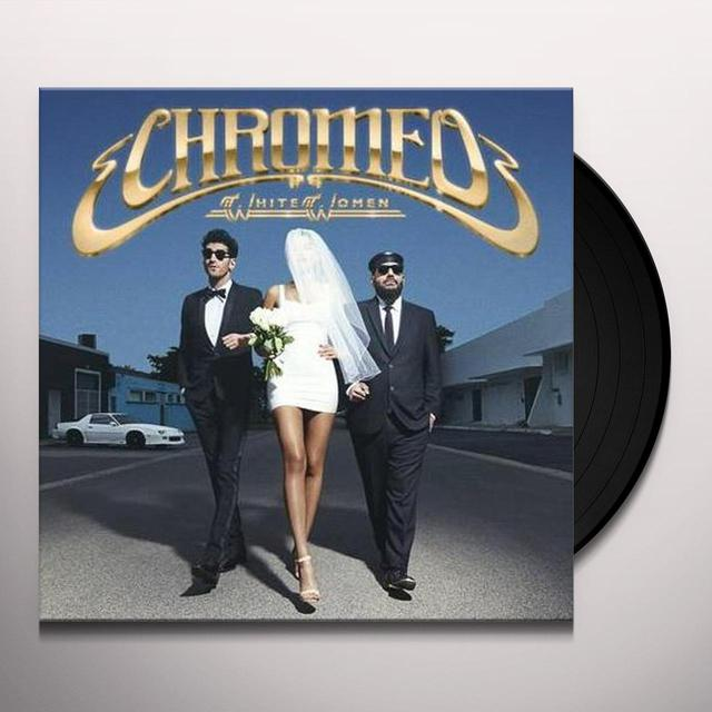 Chromeo WHITE WOMEN Vinyl Record - Canada Import
