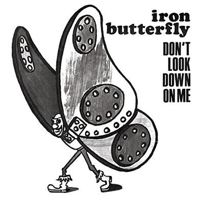 Iron Butterfly DONT LOOK DOWN ON ME Vinyl Record