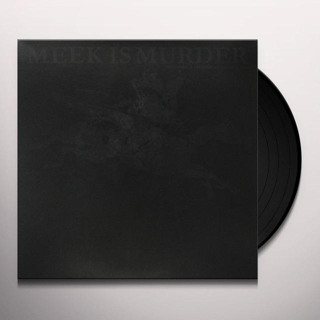 Meek Is Murder EVERYTHING IS AWESOME NOTHING MATTERS Vinyl Record