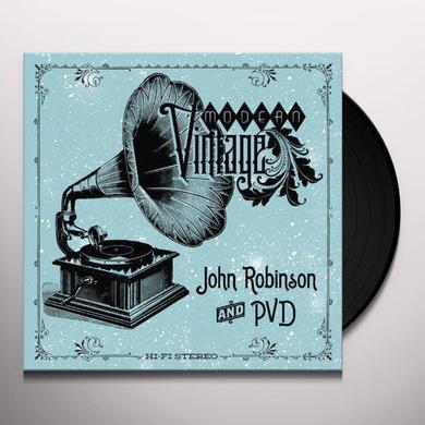 John Robinson & Pvd MODERN VINTAGE Vinyl Record
