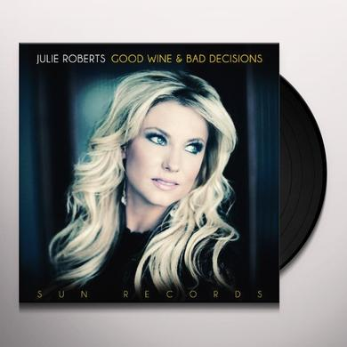 Julie Roberts GOOD WINE & BAD DECISIONS Vinyl Record